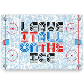 Hockey Metal Wall Art Panel - Leave It All On The Ice