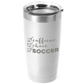 Soccer 20oz. Double Insulated Tumbler - Caffeine, Chaos and Soccer