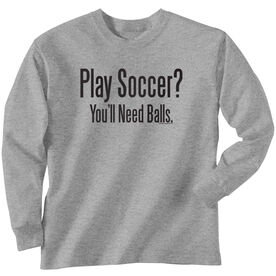 Soccer Tshirt Long Sleeve Play Soccer? You'll Need Balls