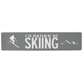 """Skiing Aluminum Room Sign - I'd Rather Be Skiing (4""""x18"""")"""