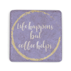 Stone Coaster - Life Happens But Coffee Helps