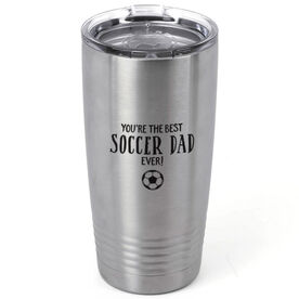Soccer 20oz. Double Insulated Tumbler - You're The Best Dad Ever