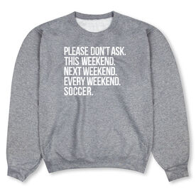 Soccer Crew Neck Sweatshirt - All Weekend Soccer