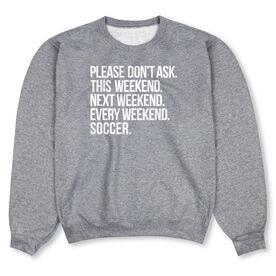 Soccer Crew Neck Sweatshirt - All Weekend Soccer
