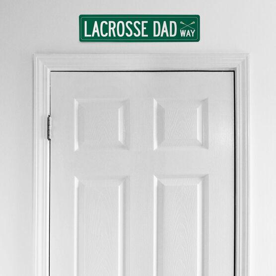 "Girls Lacrosse Aluminum Room Sign - Lacrosse Dad Way (4""x18"")"