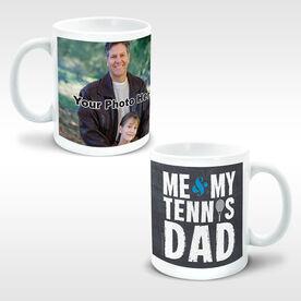Tennis Coffee Mug Me & My Dad Custom Photo