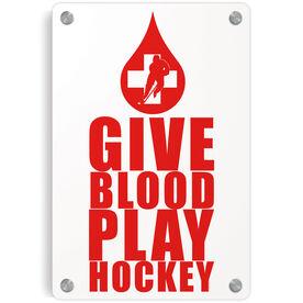 Hockey Metal Wall Art Panel - Give Blood Play Hockey