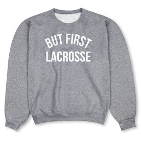 Lacrosse Crew Neck Sweatshirt - But First Lacrosse