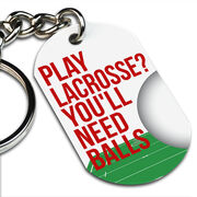 Lacrosse Printed Dog Tag Keychain - Play Lacrosse? You'll Need Balls