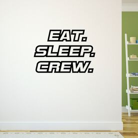 Eat. Sleep. Crew. Removable ChalkTalkGraphix Wall Decal