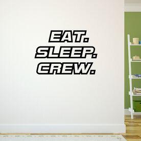Eat. Sleep. Crew. Removable ChalkTalkGraphix Wall Decal