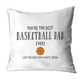 Basketball Throw Pillow - You're The Best Dad Ever