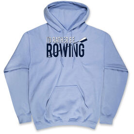 Crew Hooded Sweatshirt - I'd Rather Be Rowing