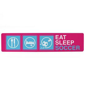 """Soccer Aluminum Room Sign - Eat Sleep Soccer Girl (4""""x18"""")"""
