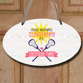 Good Morning Sunshine Lacrosse Time Decorative Oval Sign