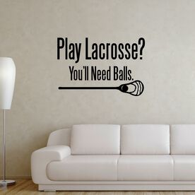 Guys Lacrosse Removable ChalkTalkGraphix Wall Decal - Play Lacrosse You'll Need Balls