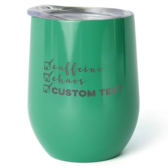 Personalized Stainless Steel Wine Tumbler - Caffeine, Chaos and (Custom)