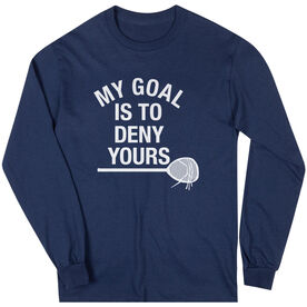 Girls Lacrosse Long Sleeve Tee - My Goal Is To Deny Yours Goalie Stick