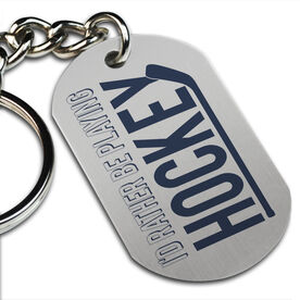I'd Rather be Playing Hockey' Printed Dog Tag Keychain