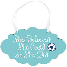Soccer Cloud Sign - She Believed She Could Script