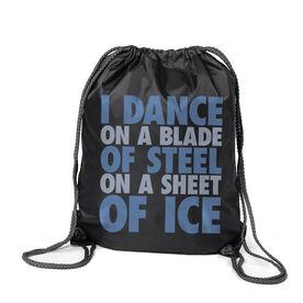 Figure Skating Sport Pack Cinch Sack - I Dance On A Blade Of Steel