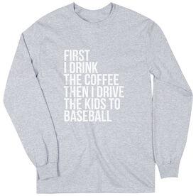 Baseball Long Sleeve Tee - Then I Drive The Kids To Baseball