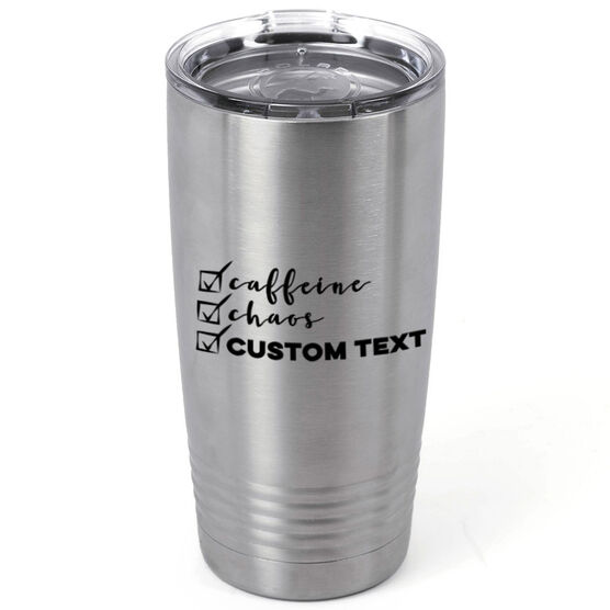 Personalized 20oz. Double Insulated Tumbler - Caffeine, Chaos and (Custom)