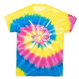 Field Hockey Short Sleeve T-Shirt - Rather Be Playing Field Hockey Tie Dye