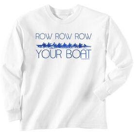 Crew Tshirt Long Sleeve Row Row Row Your Boat