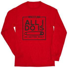 Wrestling Tshirt Long Sleeve - All I Do Is Pin