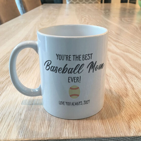 Baseball Coffee Mug - You're The Best Mom Ever