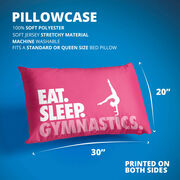 Gymnastics Pillowcase - Eat. Sleep. Gymnastics.