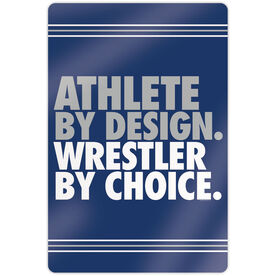 "Wrestling 18"" X 12"" Aluminum Room Sign - Athlete By Design Wrestler By Choice"