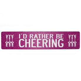 "Cheerleading Aluminum Room Sign - I'd Rather Be Cheering (4""x18"")"