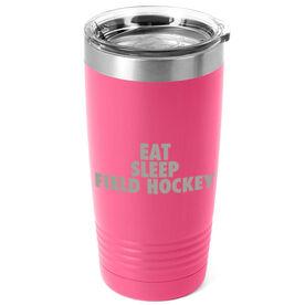 Field Hockey 20 oz. Double Insulated Tumbler - Eat Sleep Field Hockey