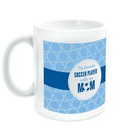 Soccer Coffee Mug My Favorite Player Calls Me Mom