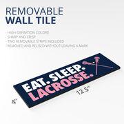 "Girls Lacrosse 12.5"" X 4"" Removable Wall Tile - Eat Sleep Lacrosse"