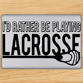 I'd Rather Be Playing Lacrosse Removable ChalkTalkGraphix Laptop Decal