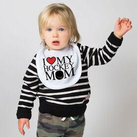 Hockey Baby Bib - I Love My Hockey Mom