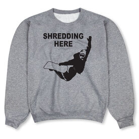 Snowboarding Crew Neck Sweatshirt - Shredding Here