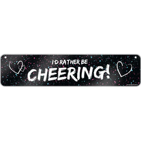 "Cheerleading Aluminum Room Sign I'd Rather Be Cheering (4""x18"")"