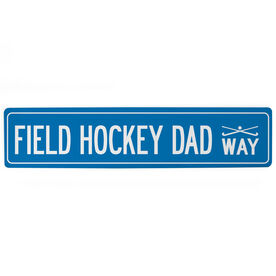 "Field Hockey Aluminum Room Sign - Field Hockey Dad Way (4""x18"")"
