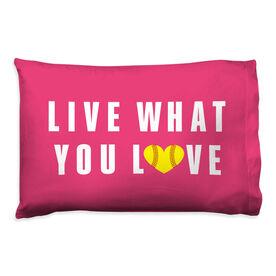 Softball Pillowcase - Live What You Love