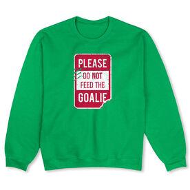 Crew Neck Sweatshirt - Don't Feed The Goalie