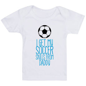 Soccer Baby T-Shirt - I Get My Skills From