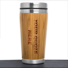 Bamboo Travel Tumbler Your Quote Here