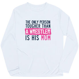 Wrestling Long Sleeve Performance Tee - Tougher Than A Wrestler Mom