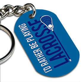 Lacrosse Printed Dog Tag Keychain I'd Rather Be Playing Lacrosse