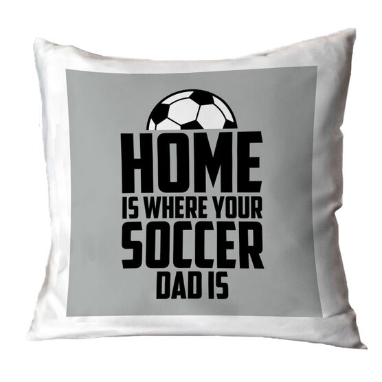 Soccer Throw Pillow - Home Is Where Your Soccer Dad Is