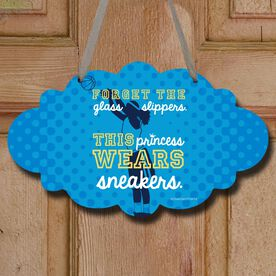 Basketball Cloud Room Sign Forget The Glass Slippers This Princess Wears Sneakers